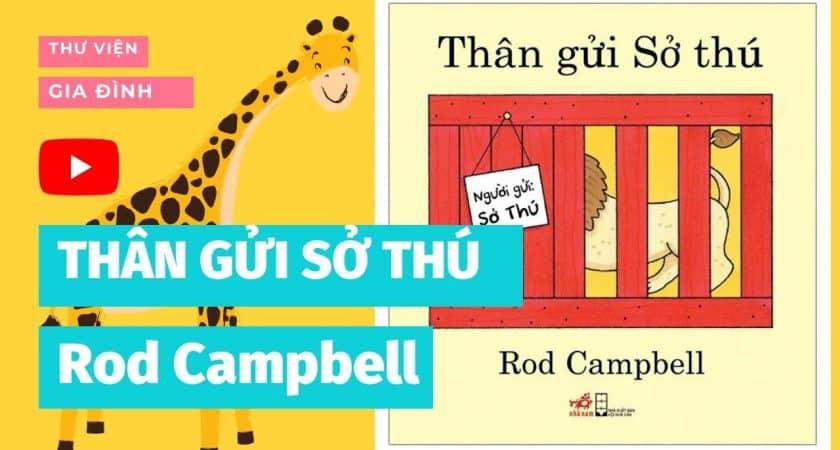 QC: Thân Gửi Sở Thú | Tác giả: Rod Campbell